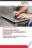 libro El Presente De La Educación: Educación A Distancia