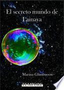 libro El Secreto Mundo De Lainaya