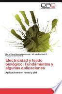 libro Electricidad Y Tejido Biológico. Fundamentos Y Algunas Aplicaciones