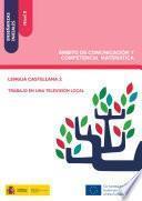 libro Enseñanzas Iniciales: Nivel Ii. Ámbito De Comunicación Y Competencia Matemática. Lengua Castellana 2. Trabajo En Una Televisión Local