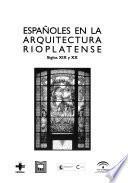 libro Españoles En La Arquitectura Rioplatense