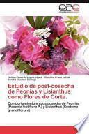 libro Estudio De Post Cosecha De Peonías Y Lisianthus Como Flores De Corte