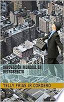 libro InnovaciÓn Mundial En Retrospecto