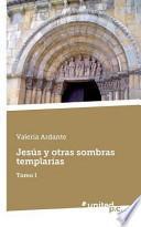 libro Jesús Y Otras Sombras Templarias