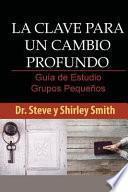 libro La Clave Para Un Cambio Profundo Guia De Estudio