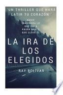 libro La Ira De Los Elegidos