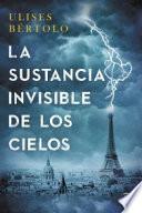 libro La Sustancia Invisible De Los Cielos