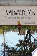 libro La Vida Entre Mis Dedos