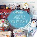 libro Labores Con Pajaros: Ganchillo, Punto, Costura, Fieltro, Creaciones Con Papel . . . Y Mucho Mas