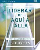 libro Liderar De Aqui A Alla/ Leading From Here