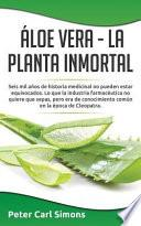 libro Loe Vera   La Planta Inmortal/the Immortal Plant
