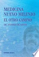 libro Medicina Nuevo Milenio. El Otro Camino