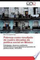 libro Pobreza Como Resultado De Cuatro Décadas De Política Social En México