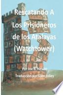 libro Rescatando A Los Prisioneros De Los Atalaya