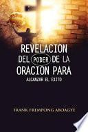 libro Revelación Del Poder De La Oración Para Alcanzar El Éxito