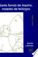 libro Santo Tomás De Aquino, Maestro De Teólogos