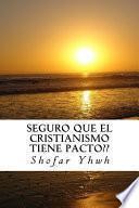libro Seguro Que El Cristianismo Tiene Pacto??