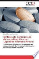 libro Síntesis De Compuestos De Coordinación Con Ligandos Híbridos Pirazol