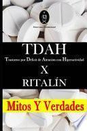 libro Tdah - Trastorno Por Déficit De Atención Con Hiperactividad X Ritalín. Mitos Y Verdades