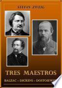 libro Tres Maestros: Balzac, Dickens, Dostoievski