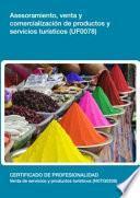 libro Uf0078   Asesoramiento, Venta Y Comercialización De Productos Y Servicios Turísticos