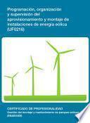 libro Uf0216   Programación, Organización Y Supervisión Del Aprovisionamiento Y Montaje De Instalaciones De Energía Eólica