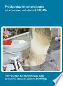 libro Uf0819   Preelaboración De Productos Básicos De Pastelería