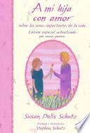 libro A Mi Hija Con Amor: Sobre Las Cosas Importantes De La Vida / For You My Daughter