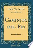 libro Caminito Del Fin (classic Reprint)