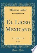 libro El Liceo Mexicano, Vol. 1 (classic Reprint)