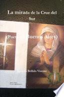 libro La Mirada De La Cruz Del Sur (poeta En Buenos Aires)