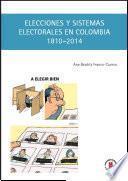 libro Elecciones Y Sistemas Electorales En Colombia, 1810 2014