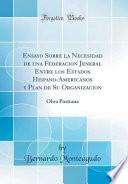 libro Ensayo Sobre La Necesidad De Una Federacion Jeneral Entre Los Estados Hispano-americanos Y Plan De Su Organizacion