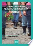 """libro Rumores, Residuos Y Estado En """"la Mejor Esquina De Sudamérica"""". Una Cartografía De Lo """"humanitario"""" En Colombia"""
