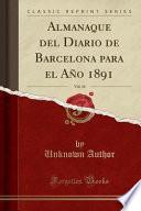 libro Almanaque Del Diario De Barcelona Para El Año 1891, Vol. 34 (classic Reprint)