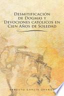 libro Desmitificación De Dogmas Y Devociones Católicos En Cien Años De Soledad