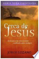 libro Cerca De Jesús