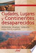 libro Ciudades, Lugares Y Continentes Desaparecidos