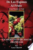 libro De Las Espinas Al Fruto   Thorns To Fruit Spanish