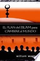 libro El Plan Del Islam Para Cambiar Al Mundo