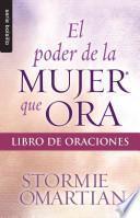 libro El Poder De La Mujer Que Ora: Libro De Oraciones