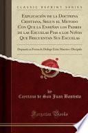 libro Explicación De La Doctrina Cristiana, Segun El Metodo Con Que La Enseñan Los Padres De Las Escuelas Pias A Los Niños Que Frecuentan Sus Escuelas