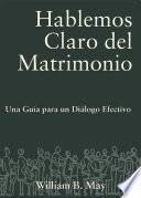 libro Hablemos Claro Del Matrimonio: Una Guia Para Un Dialogo Efectivo