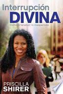 libro Interrupcion Divina: Como Transitar Lo Inesperado = Life Interrupted