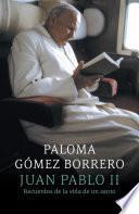 libro Juan Pablo Ii: Recuerdos De La Vida De Un Santo