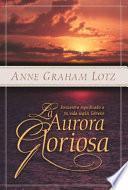 libro La Aurora Gloriosa De Dios