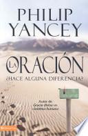 libro La Oracion: Hace Alguna Diferencia? = La Oracion   Hace Alguna Diferencia?