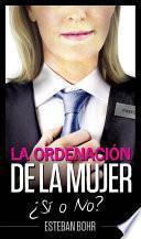 libro La Ordenación De La Mujer ¿sí O No?
