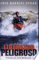 libro Liderazgo Peligroso