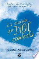libro Oracin Que Dios Contesta, La / The Prayer That God Answers